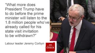 Jeremy Corbyn saying: What more does President Trump have to do before the prime minister will listen to the 1.8 million people who