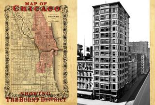 Map of Chicago, Showing the Burnt District 1871 / Reliance Building by Atwood, Burnham & Co, North State Street, Chicago 1890-95
