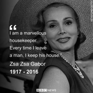 "Zsa Zsa Gabor quote: ""I am a marvellous housekeeper. Every time I leave a man, I keep his house."""