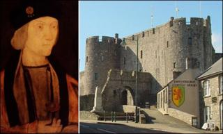 Henry VII who was born at Pembroke Castle