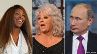 Serena Williams, Paula Deen and Vladimir Putin