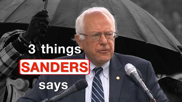 Bernie sanders at a podium and title quot three things sanders says quot