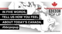 Gfx showing map of Canada and text : In five words, tell us how you feel about today's Canada.