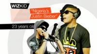 Wizkid - 'Nigeria's Justin Bieber'