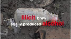 A bottle on ground with the text 'Illicit brew = illegally produced alcohol
