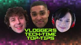 Vloggers top tips