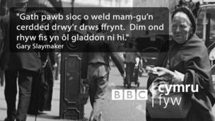 """""""Gath pawb sioc o weld mam-gu'n cerdded drwy'r drws ffrynt. Dim ond rhyw fis yn ôl gladdon ni hi."""""""