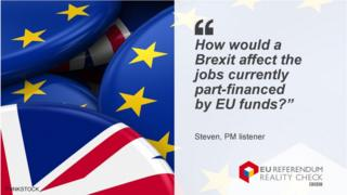 """Steven saying: """"How would a Brexit affect the jobs currently part-financed by EU funds?"""