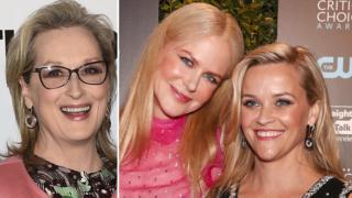 Meryl Streep, Nicole Kidman and Reese Witherspoon