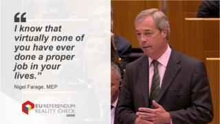 "Nigel Farage MEP saying: ""I know that virtually none of you have ever done a proper job in your lives."""
