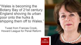 """""""Wales is becoming the Botany Bay of 21st century. England shoving its urban poor onto the hulks and shipping them off to Wales."""" - tweet from Frances Crook, Howard League for Penal Reform"""