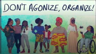cartoon of black women from many backgrounds under a banner that says 'don't agonise, organise'