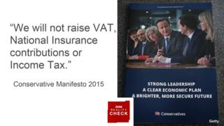 Conservative manifesto quote: We will not raise VAT, National Insurance contributions or income tax.