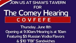 "Poster from Shaw's Tavern saying ""Join us at Shaw's Tavern for the Comey Hearing Covfefe"""