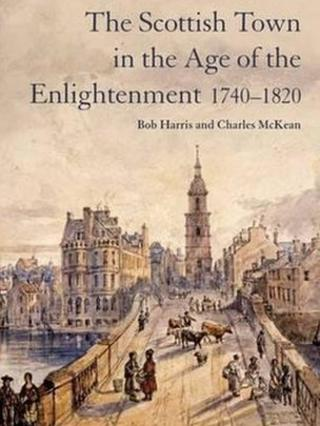 Scottish Town in the Age of Enlightenment 1740-1820 front cover