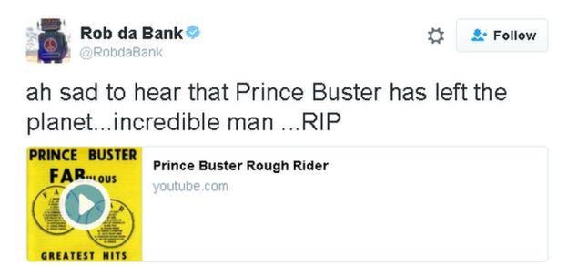 Tweet lee: ah triste saber que el Príncipe Buster ha dejado el planeta ... hombre increíble ... RIP