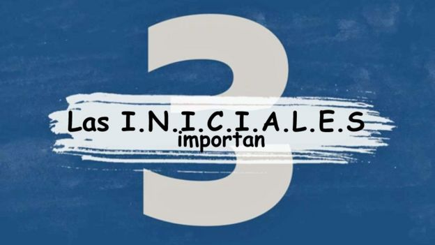 3. Las iniciales importan