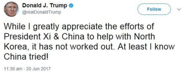 Tweet by Donald Trump on 20 June saying: While I greatly appreciate the efforts of President Xi & China to help with North Korea, it has not worked out. At least I know China tried!