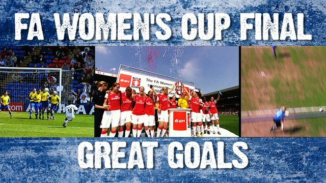 Watch great goals from past finals of the Women's FA Cup
