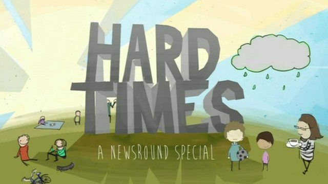Hard Times: A Newsround Special