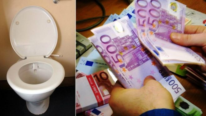 Euros flushed down toilets.